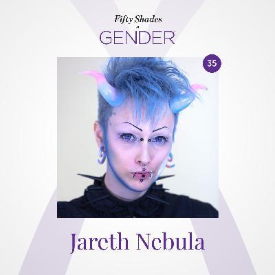35. JARETH NEBULA: transgender, agenderflux, demiboy, alien