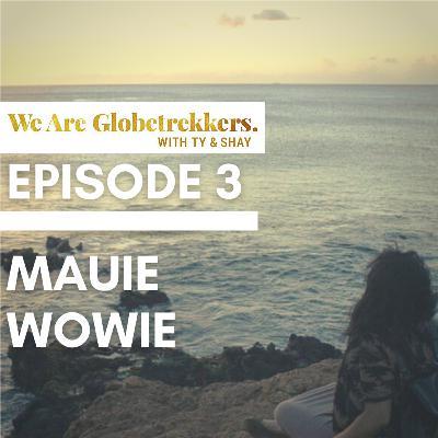 Episode 3: Maui Wowie!