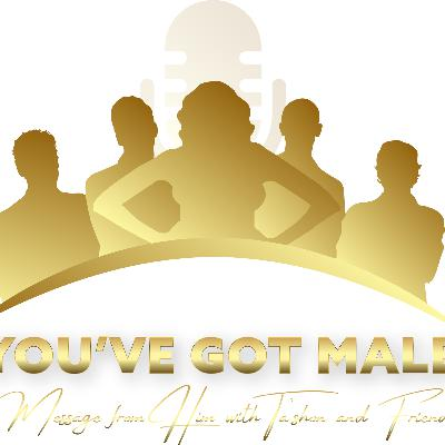 You've Got Male Messages From Him with Ta'shon and Friends 09-19-20