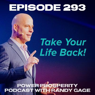Episode 293: Take Your Life Back!