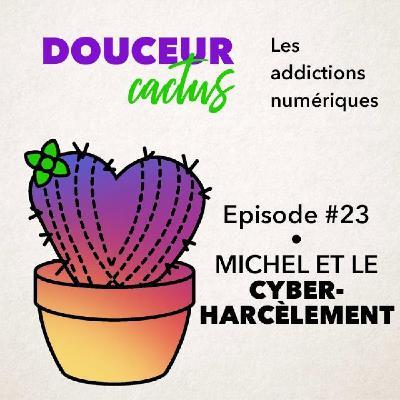 Episode 23 • Michel et le cyberharcèlement