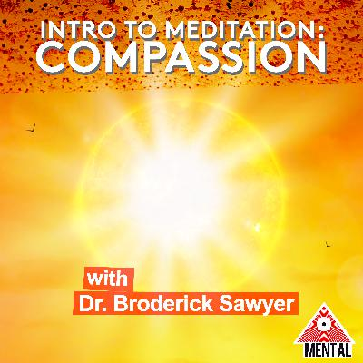 Introduction to Meditation 3: Compassion