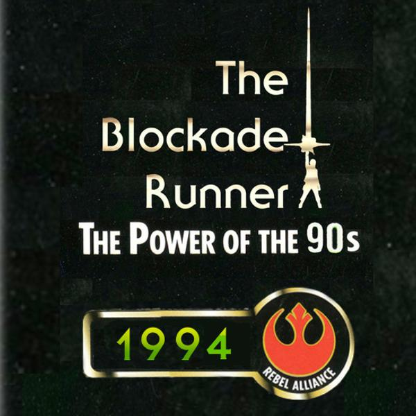 Star Wars: The Power of the 90s (1994) - The Blockade Runner Podcast #70