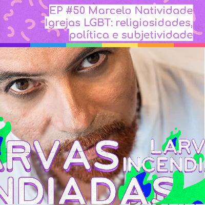 Marcelo Natividade - Igrejas LGBT: religiosidades, política e subjetividade