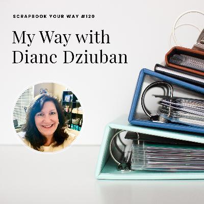 SYW120 - My Way with Diane Dziuban