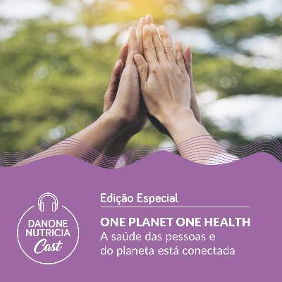 One Planet One Health – a saúde das pessoas e do planeta está conectada