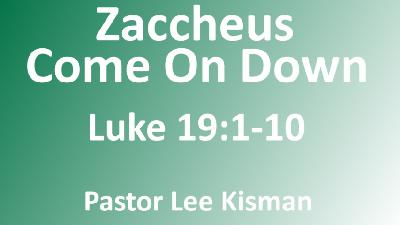 Zaccheus, Come On Down