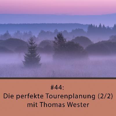 Die perfekte Tourenplanung (2/2) - mit Thomas Wester