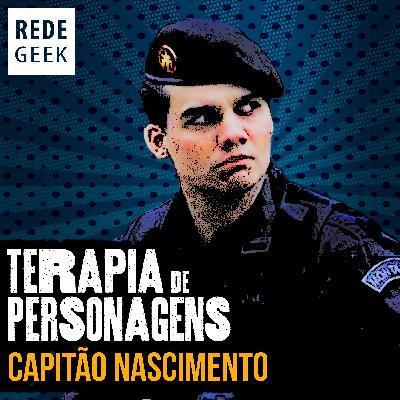 TERAPIA DE PERSONAGENS - Capitão Nascimento