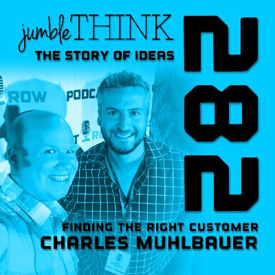 Finding the Right Customer with Charles Muhlbauer