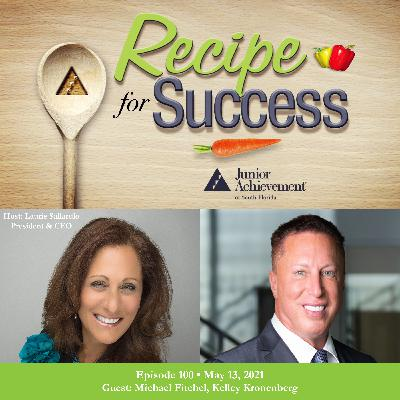 Recipe for Success with Guest Michael Fitchel, Kelley Kronenberg