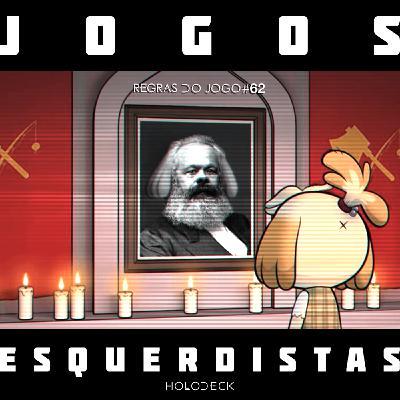 Regras do Jogo #62 – Jogos Esquerdistas Vol. 1