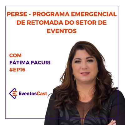 EventosCast T2E16 - PERSE - Programa Emergencial de Retomada do Setor de Eventos com Fátima Facuri