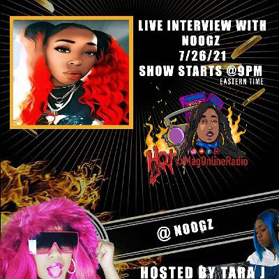 HotxxMagOnlineRadio LIVE With Noogz | Hosted By Tara J