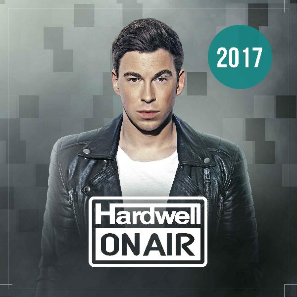 Hardwell On Air 2017 - Yearmix 2017 Part 1