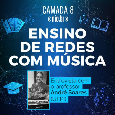 Roteamento de Ideias - Entrevista sobre Redes e Educação com o Prof. André Soares da UFPI