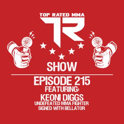 Ep. 215 - Keoni Diggs - Undefeated MMA Fighter with Bellator MMA