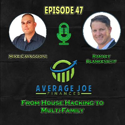 Ep 47 - From House Hacking to Multi-Family with Ramsey Blankenship