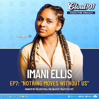 7: Imani Ellis on CultureCon's Marketing Strategy, The CCNYC, and Brand Building
