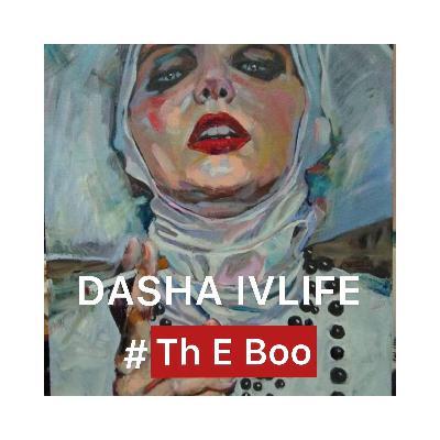 DJ Dasha IvLife - # Th E Boo #47
