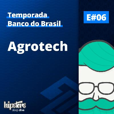 Agrotech – Hipsters Deep Dive #006