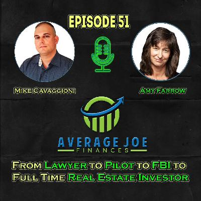 Ep 51 - From Lawyer to Pilot to FBI to Full Time Real Estate Investor with Amy Farrow