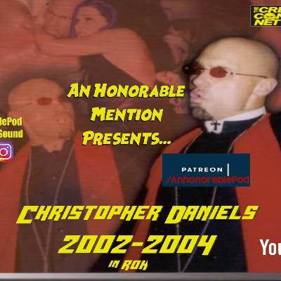 Episode 131: Christopher Daniels 2002-2004 in ROH