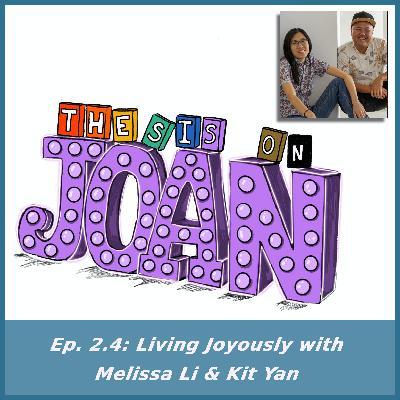 #2.4 Living Joyously with Melissa Li & Kit Yan