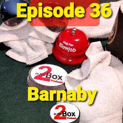 Episode 36 - Barnaby