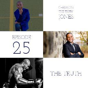 "Episode 25 Christon ""The Truth"" Jones"