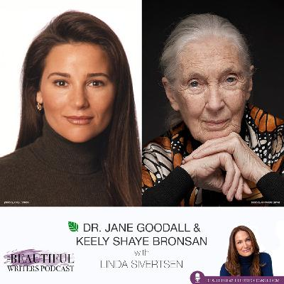 Dr. Jane Goodall & Keely Shaye Brosnan: Power of the Pen to Heal Mother Earth