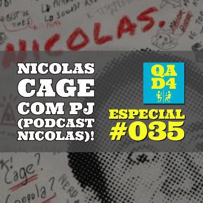 #113 - Nicolas Cage, com PJ (Podcast Nicolas)! (Especial #035)