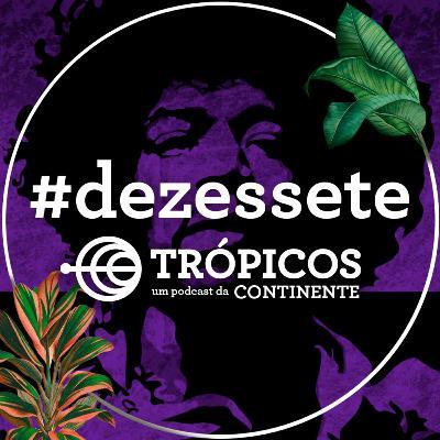 Trópicos #Dezessete - 50 anos sem Jimi Hendrix