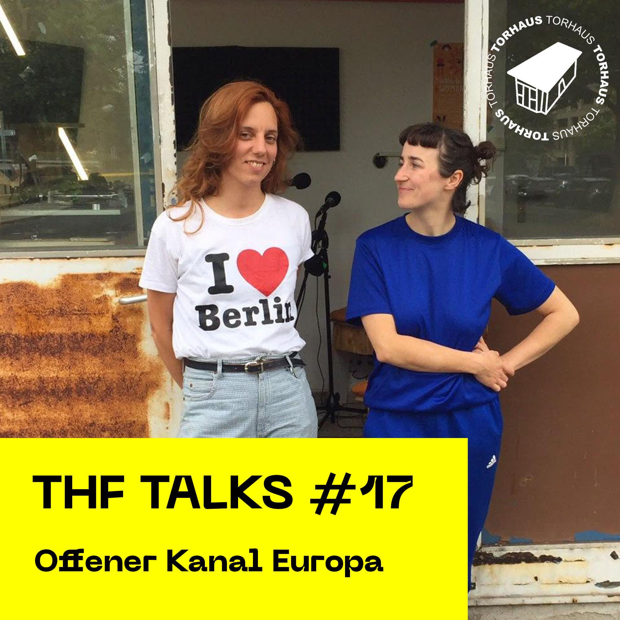 THF Talks #17 - Offener Kanal Europa