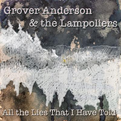 All the Lies That I Have Told - Grover Anderson on Big Blend Radio