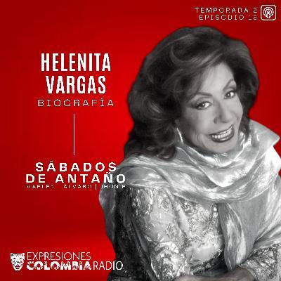 EP 47 SÁBADOS DE ANTAÑO - Helenita Vargas