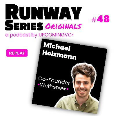 48. REPLAY Michael Holzmann, Co-Founder @ Wethenew - Créer le leader européen de la culture Streetwear.