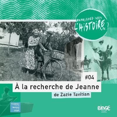À la recherche de Jeanne | Épisode 4