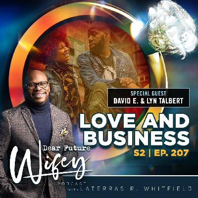 Love and Business (Guests: David E. & Lyn Sisson-Talbert)