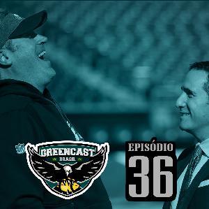 "GreencastBR 36 – Eagles pronto para o primeiro ""desafio"""