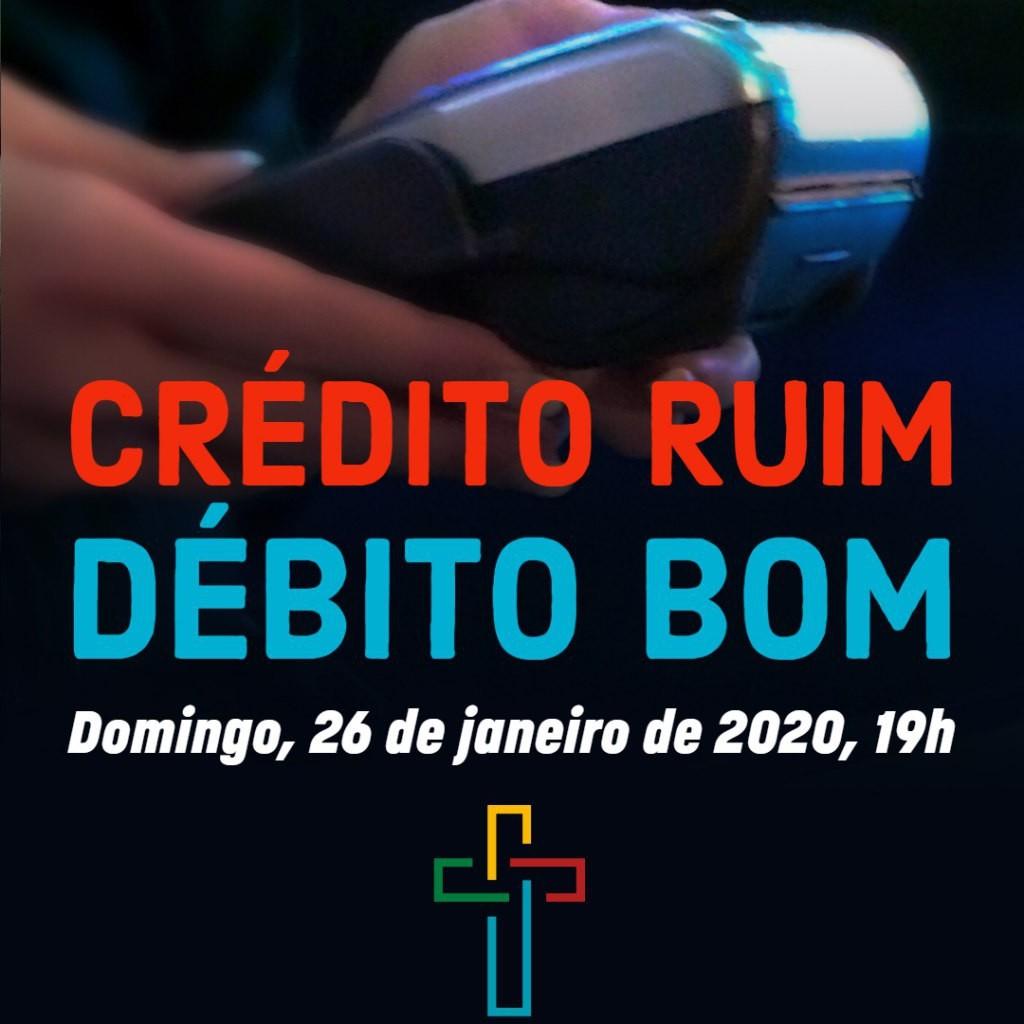 Crédito ruim, débito bom