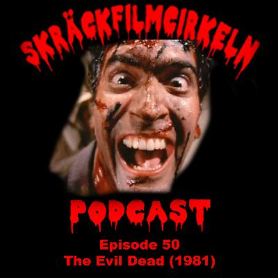 Episode 50 - Splatterfilm - The Evil Dead 1981