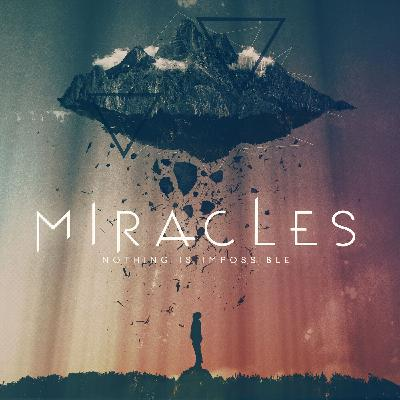 Miracles- Week 5