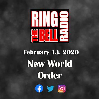 New World Order - 2/13/20
