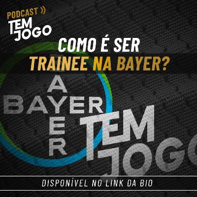 #21 - Como é ser trainee na Bayer?