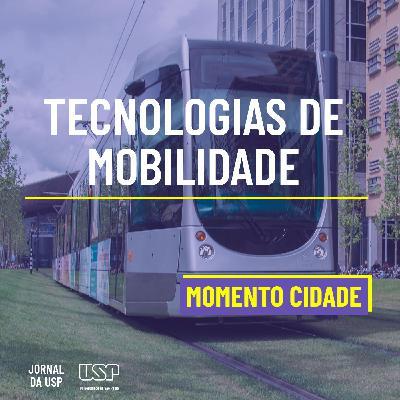 Momento Cidade #40: Como tecnologias de mobilidade podem transformar o desenho urbano?