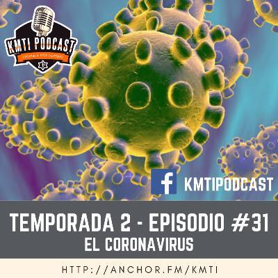 T2 - Episodio #31 - El Coronavirus