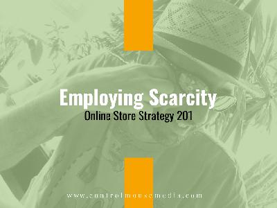Employing Scarcity: Online Store Strategy 201 (Episode 173)