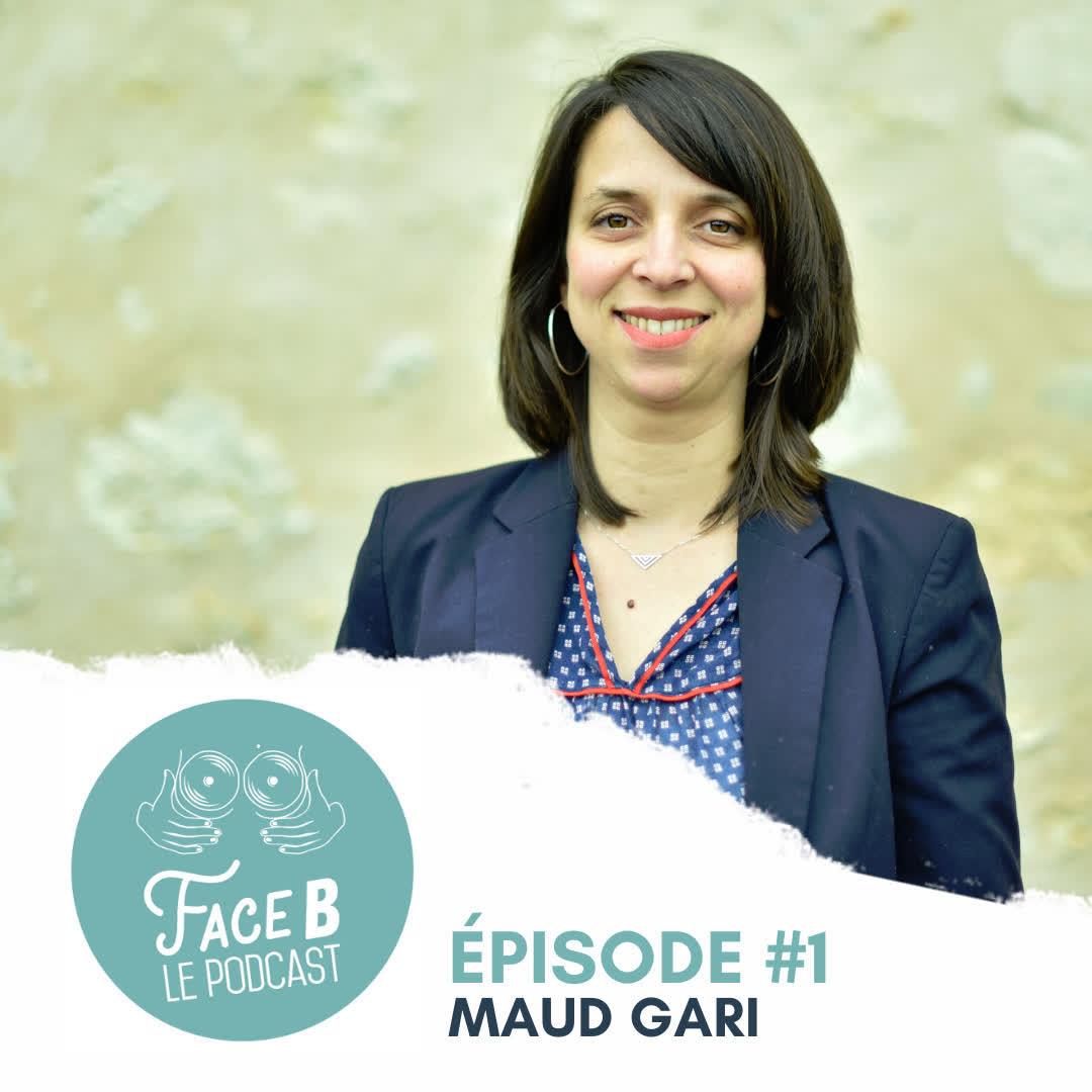 FACE B #1 avec Maud Gari - Maternité, ambition & musique