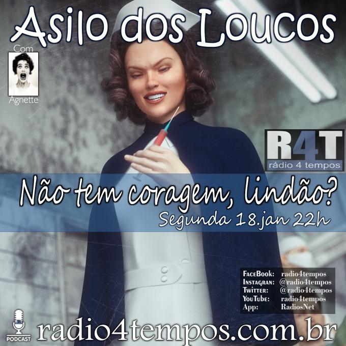 Rádio 4 Tempos - Asilo dos Loucos 240:Agnette